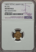 California Fractional Gold , Undated $1 Liberty Octagonal 1 Dollar, BG-501, Low R.5, -- ReverseScratched -- NGC Details. AU. NGC Census: (0/5). PCG...