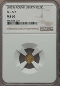 California Fractional Gold , Undated 25C Liberty Round 25 Cents, BG-222, R.2, MS60 NGC. NGCCensus: (1/139). PCGS Population: (7/407). ...
