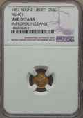 California Fractional Gold , 1852 50C Liberty Round 50 Cents, BG-401, R.3, -- Improperly Cleaned-- NGC Details. UNC. NGC Census: (0/20). PCGS Populatio...