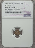 California Fractional Gold , 1869 50C Liberty Round 50 Cents, BG-1020, Low R.4, MS60 NGCDetails. NGC Census: (0/9). PCGS Population: (2/58). ...