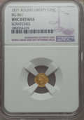 California Fractional Gold , 1871 25C Liberty Round 25 Cents, BG-861, Low R.5, -- Scratched --NGC Details. UNC. NGC Census: (0/14). PCGS Population: (1...