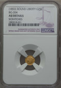 California Fractional Gold , Undated 25C Liberty Round 25 Cents, BG-204, R.5, -- Scratched --NGC Details. AU. NGC Census: (0/6). PCGS Population: (0/35...