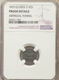 Proof Three Cent Silver, 1873 3CS -- Artificial Toning -- NGC Details. Proof....