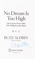 Autographs:Celebrities, Buzz Aldrin Signed Book: No Dream Is Too High....