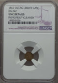 California Fractional Gold , 1867 25C Liberty Head Octagonal 25 Cents, BG-742, Low R.7, --Improperly Cleaned -- NGC Details. UNC. NGC Census: (0/2). PC...