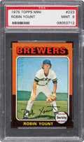Baseball Cards:Singles (1970-Now), 1975 Topps Mini Robin Yount #223 PSA Mint 9....