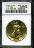 """High Relief Double Eagles: , 1907 $20 High Relief, Wire Rim XF45--Cleaned--ANACS, AU Details. The current Coin Dealer Newsletter (Greysheet) wholesale """"bi..."""