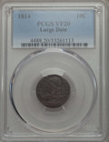Bust Dimes, 1814 10C Large Date VF20 PCGS. PCGS Population: (5/172). NGCCensus: (0/138). CDN: $185 Whsle. Bid for problem-free NGC/PCG...