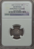 Coins of Hawaii , 1883 10C Hawaii Ten Cents -- Improperly Cleaned -- NGC Details. AU.NGC Census: (23/231). PCGS Population: (62/292). Minta...