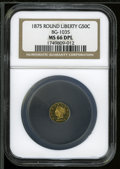 California Fractional Gold: , 1875 50C Liberty Round 50 Cents, BG-1035, High R.5, MS66 DeepMirror Prooflike NGC....