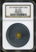 California Fractional Gold: , 1871 50C Liberty Round 50 Cents, BG-1043, Low R.7, MS64 ProoflikeNGC....