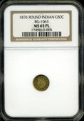 California Fractional Gold: , 1876 50C Indian Round 50 Cents, BG-1063, Low R.6, MS65 ProoflikeNGC....