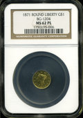 California Fractional Gold: , 1871 $1 Liberty Round 1 Dollar, BG-1204, High R.5, MS62 ProoflikeNGC....