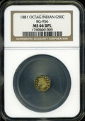 California Fractional Gold: , 1881 50C Indian Octagonal 50 Cents, BG-956, High R.4, MS66 DeepMirror Prooflike NGC....