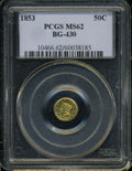 California Fractional Gold: , 1853 50C Liberty Round 50 Cents, BG-430, R.3, MS62 PCGS. ...