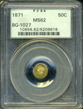 California Fractional Gold: , 1871 50C Liberty Round 50 Cents, BG-1027, R.3, MS62 PCGS. ...