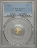 California Fractional Gold , 1871 25C Liberty Octagonal 25 Cents, BG-717, R.3, MS66+ PCGS....