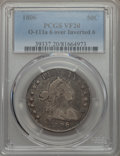 Early Half Dollars, 1806 50C 6 Over Inverted 6, O-111a, T-11, R.4, VF20 PCGS....