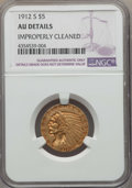 Indian Half Eagles: , 1912-S $5 -- Improperly Cleaned -- NGC Details. AU. NGC Census:(62/1394). PCGS Population: (100/653). CDN: $525 Whsle. Bid...