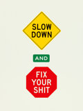 "Movie Posters:Miscellaneous, Facebook Motivational Poster (Facebook, 2010s). Screen Print Poster(18"" X 24"") ""Slow Down and Fix Your Shit."". ..."