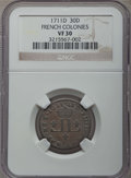 1711-D 30DEN French Colonies 30 Deniers VF30 NGC. NGC Census: (1/2). PCGS Population: (0/9). ...(PCGS# 158686)