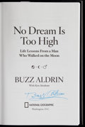 "Miscellaneous Collectibles:General, Buzz Aldrin Signed ""No Dream is Too High"" Hardcover Book...."