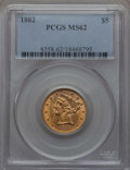 Liberty Half Eagles: , 1882 $5 MS62 PCGS. PCGS Population: (1546/934). NGC Census: (2804/1989). CDN: $380 Whsle. Bid for problem-free NGC/PCGS MS6...