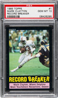 Football Cards:Singles (1970-Now), 1985 Topps Mark Clayton - Record Breaker #1 PSA Gem Mint 10 - PopTwo....