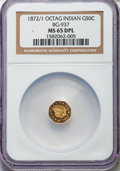 California Fractional Gold , 1872/1 50C Indian Octagonal 50 Cents, BG-937, High R.4, MS65 DeepProoflike NGC....