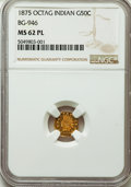 California Fractional Gold : , 1875 50C Indian Octagonal 50 Cents, BG-946, R.4, MS62 ProoflikeNGC. NGC Census: (5/17). ...