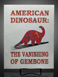 Fossils:Dinosauria, American Dinosaur: The Vanishing of Gembone. Tom Helfrich....