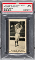 Baseball Cards:Singles (Pre-1930), 1916 M101-5 Blank Back (Sporting News) Walter Johnson #90 PSA NM 7- Pop Two, One Higher! ...