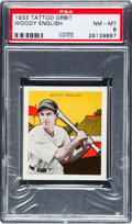 Baseball Cards:Singles (1930-1939), 1933 Tattoo Orbit Woody English PSA NM-MT 8 - Pop Two, None Higher....
