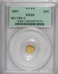 California Fractional Gold: , 1881 25C Indian Octagonal 25 Cents, BG-799O, Low R.4, MS66 PCGS.PCGS Population (2/0). NGC Census: (0/1). (#10641)...