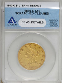 1860-O $10 --Scratched, Cleaned--ANACS. XF45 Details....(PCGS# 98631)