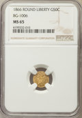 California Fractional Gold , 1866 50C Liberty Round 50 Cents, BG-1006, R.5, MS65 NGC. NGCCensus: (4/3). PCGS Population: (3/1). ...