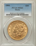 Liberty Double Eagles: , 1866 $20 Motto MS61 PCGS. PCGS Population: (35/9). NGC Census: (25/1). Mintage 698,775. ...