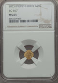 California Fractional Gold , 1873 25C Liberty Round 25 Cents, BG-817, R.3, MS63 NGC. NGC Census:(17/38). PCGS Population: (69/74). ...