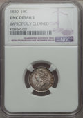 Bust Dimes: , 1830 10C Medium 10C -- Improperly Cleaned -- NGC Details. UNC. NGCCensus: (0/102). PCGS Population: (3/97). CDN: $750 Whsl...