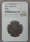 Colonials, 1722 PENNY Rosa Americana Penny, UTILE, VF30 NGC. NGC Census: (4/19). PCGS Population: (4/61)....