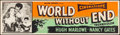 """Movie Posters:Science Fiction, World Without End (Allied Artists, 1956). Banner (24"""" X 82""""). Science Fiction.. ..."""