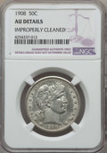 Barber Half Dollars: , 1908 50C -- Improperly Cleaned -- NGC Details. AU. NGC Census: (2/151). PCGS Population: (9/226). CDN: $300 Whsle. Bid for ...