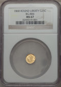 California Fractional Gold , 1868 25C Liberty Round 25 Cents, BG-806, R.3, MS67 NGC....