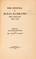 Books:Americana & American History, Kate Mason Rowland and Mrs. Morris L. Croxall, editors. The Journal of Julia LeGrand New Orleans 1862-1863. Richmond: Everet...