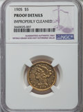 Proof Liberty Half Eagles, 1905 $5 -- Improperly Cleaned -- NGC Details. Proof. Breen-6788....