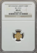 California Fractional Gold , 1873 50C Liberty Round 50 Cents, BG-1012, High R.5, MS65 NGC. NGCCensus: (1/0). PCGS Population: (4/0). ...