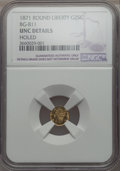 California Fractional Gold , 1871 25C Liberty Round 25 Cents, BG-811, High R.7, -- Holed -- NGCDetails. Unc. NGC Census: (0/1). PCGS Population: (0/3)....