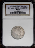 Bust Quarters: , 1831 25C Large Letters. B-5, R.2. AU58 NGC. Usual Die State. Tall double-peaked 1s. Curve based 2, large letters, 25 low. S...