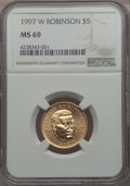 1997-W $5 Jackie Robinson Gold Five Dollar MS69 NGC. NGC Census: (581/294). PCGS Population: (1004/75). CDN: $1,000 Whsl...