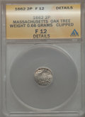 Colonials, 1662 2PENCE Oak Tree Twopence, Small 2, .66g -- Clipped -- ANACS. Fine 12 Details. NGC Census: (0/27). PCGS Population: (1/...